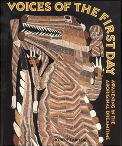 Read Voices of the First Day: Awakening in the Aboriginal Dreamtime PDF, azw (Kindle), ePub