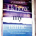 I Know My Name Audiobook by C. J. Cooke Narrated by Stephanie Racine, Joshua Manning