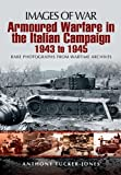 Armoured Warfare in the Italian Campaign: 1943 to 1945 (Images of War)