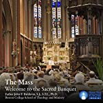 The Mass: Welcome to the Sacred Banquet | Fr. John Francis Baldovin SJ STL PhD
