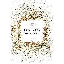 In Memory of Bread: A Memoir