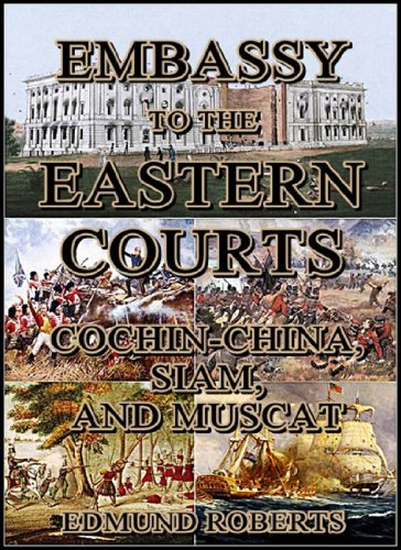 embassy-to-the-eastern-courts-of-cochin-china-siam-and-muscat-in-the-u-s-sloop-of-war-peacock-david-