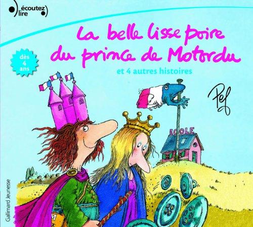 La Belle Lisse Poire Du Prince De Motordu ET 4 Autres Histoires Livre Audio French Edition