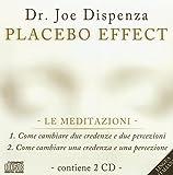 Placebo effect. Le meditazioni: Come cambiare due credenze e due percezioni-Come cambiare una credenza e una percezione. 2 CD Audio