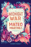 The Midnight War of Mateo Martinez