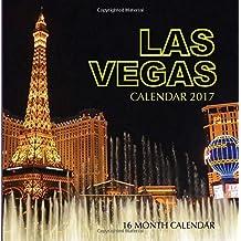 Las Vegas Calendar 2017: 16 Month Calendar