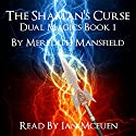 The Shaman's Curse: Dual Magics, Book 1 Audiobook by Meredith Mansfield Narrated by Ian McEuen