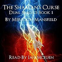 THE SHAMAN'S CURSE: DUAL MAGICS, BOOK 1