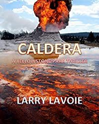 Caldera: A Yellowstone Park thriller