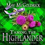 Taming the Highlander: Scottish Relic Trilogy, Book 2 | May McGoldrick