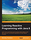 Learning Reactive Programming with Java 8 (English Edition)