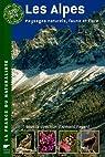 Les Alpes : Paysages naturels, faune et flore par Fayard