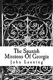The Spanish Missions of Georgia, John Lanning, 1482040859