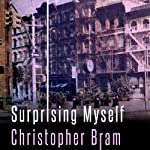 Surprising Myself: A Novel | Christopher Bram