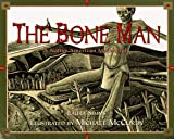 img - for Bone Man: A Native American Modoc Tale book / textbook / text book