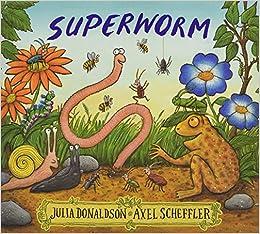 Superworm: 1: Amazon.co.uk: Julia Donaldson, Axel Scheffler: Books