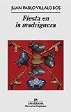 Fiesta en la madriguera (Narrativas hispánicas) (Spanish Edition)