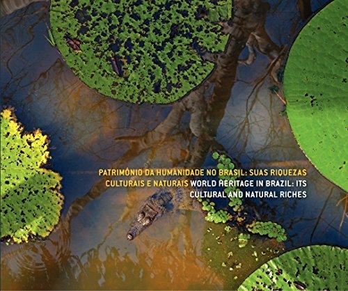 Patrimônio da humanidade no Brasil / World heritage in Brazil: Suas riquezas culturais e naturais / Its cultural and natural riches