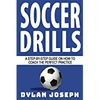 Image for Soccer Drills: A Step-by-Step Guide on How to Coach the Perfect Practice