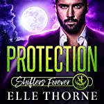 Protection: Shifters Forever Worlds | Elle Thorne