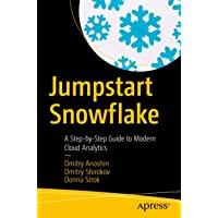 Image for Jumpstart Snowflake: A Step-by-Step Guide to Modern Cloud Analytics
