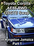 Review: Toyota Corolla AE86 RWD 3SGTE Swap in Kingston Jamaica Part 1