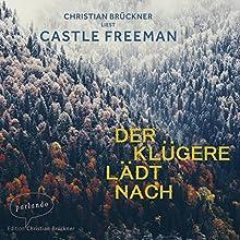 Der Klügere lädt nach Hörbuch von Castle Freeman Gesprochen von: Christian Brückner
