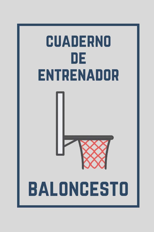 Cuaderno de Entrenador Baloncesto: 110 Páginas para Planificar tus ...