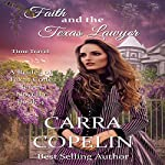 Faith and the Texas Lawyer: The Brides of Texas Code Series, Book 4 | Carra Copelin