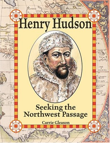 Download Henry Hudson: Seeking the Northwest Passage (In the Footsteps of Explorers) pdf