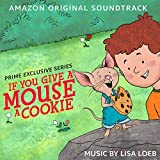 If You Give a Mouse a Cookie: Season 1 (An Amazon Original Soundtrack)