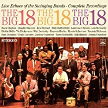 The Big 18. Live Echoes of the Swinging Bands