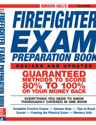 Norman Hall's Firefighter Exam Preparation Book (Essentials Of Firefighting And Fire Department Operations)