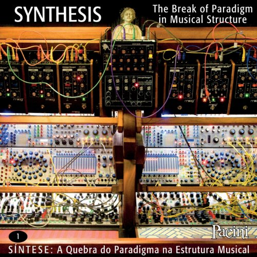 Synthesis: The Break of Paradigm in Musical Structure, Vol. 1 (Buchla 200e)