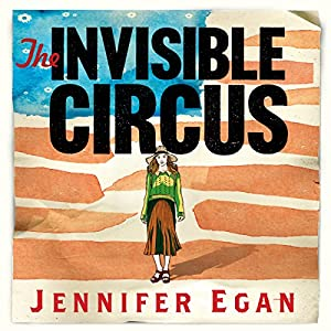 The Invisible Circus Audiobook