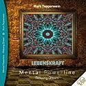 Lebenskraft (Mental Powerline - Relaxing Dream) Hörbuch von Kurt Tepperwein Gesprochen von: Kurt Tepperwein