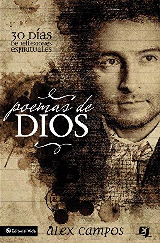 Poemas de Dios: 30 Dias de reflexiones espirituales (Especialidades Juveniles) (Spanish Edition) [Alex Campos] (Tapa Blanda)