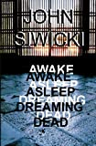 Awake Asleep Dreaming Dead