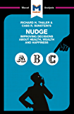 A Macat analysis of Richard H. Thaler and Cass R. Sunstein's Nudge: Improving Decisions about Health, Wealth, and Happiness (English Edition)