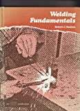 Welding Fundamentals, Madsen, R., 0826930956