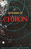 Ephemeris of Chiron, James Neely, Eric Tarkington, 0920654010
