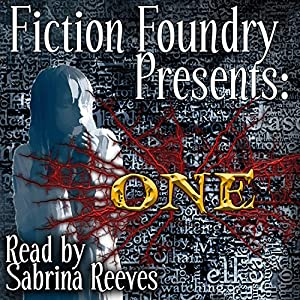 Fiction Foundry Presents: ONE Audiobook
