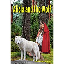 Children's Books: Alicia and the Wolf: Children's Books ages 6 and up (FREE VIDEO AUDIOBOOK INCLUDED)
