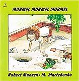 Murmel, Murmel, Murmel, Robert Munsch, 155037012X