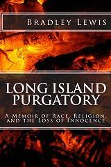 Long Island Purgatory: A Memoir of Race, Religion, and the Loss of Innocence Kindle Edition