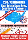 2017 California Real Estate Exam Prep Questions, Answers & Explanations: Study Guide to Passing the Salesperson Real Estate License Exam Effortlessly [2nd Edition] offers