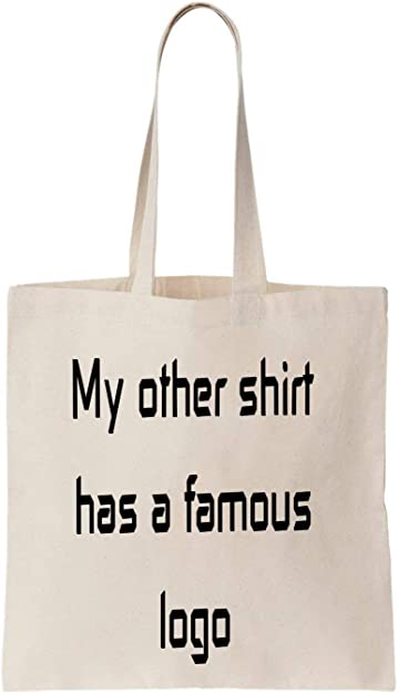 My Other Shirt Has A Famous Logo Shopping Cool Algodón Bag Tote ...