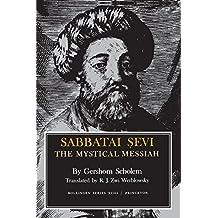 Sabbatai Sevi: The Mystical Messiah (Bollingen Series, No. 93)