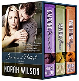 Serve and Protect Box Set by [Wilson, Norah]