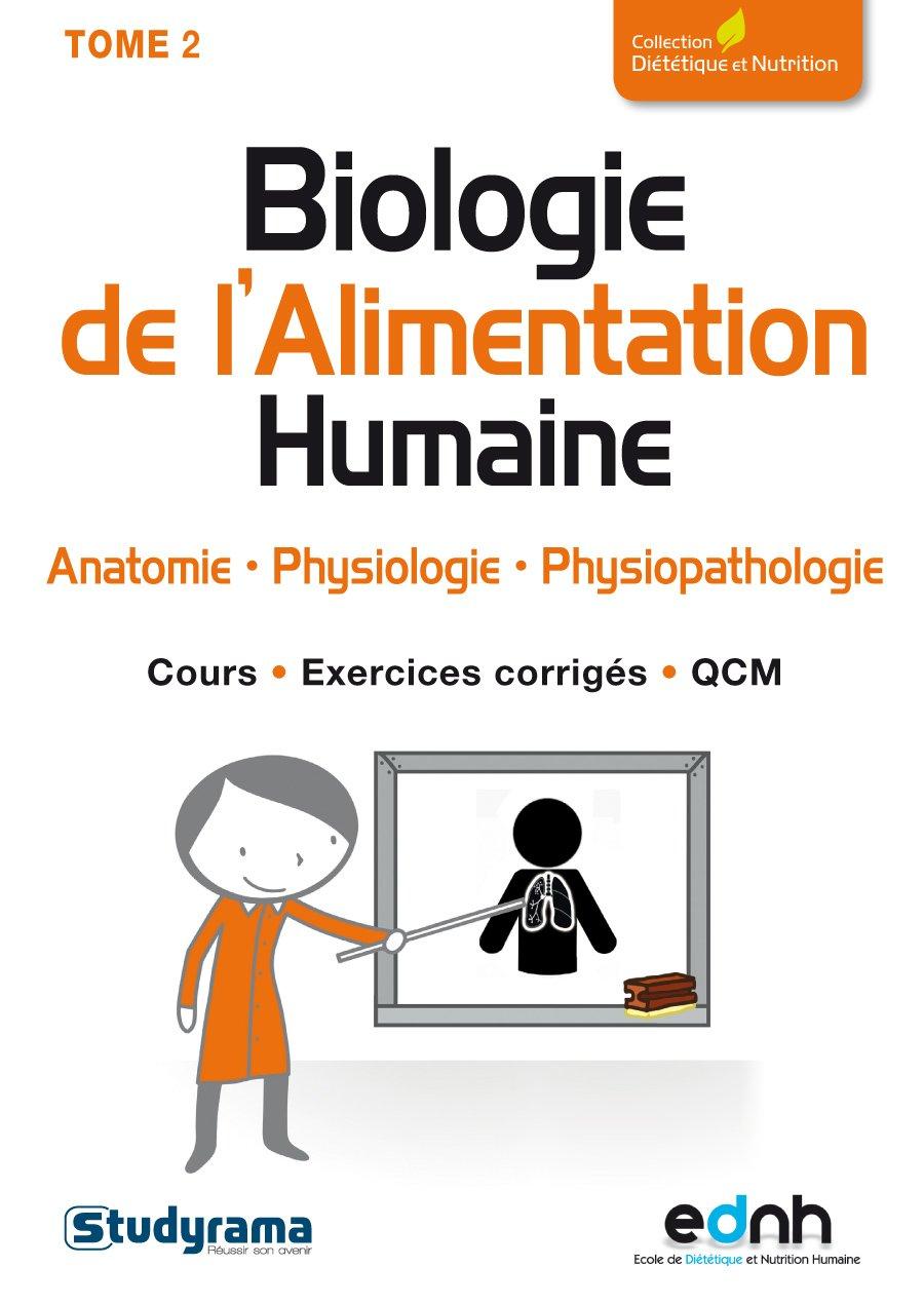 Biologie de l\'Alimentation Humaine : Tome 2, Anatomie, physiologie ...